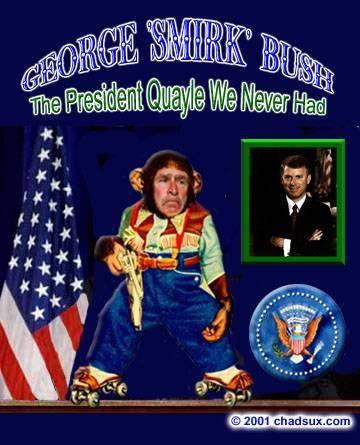 The President Quayle...
