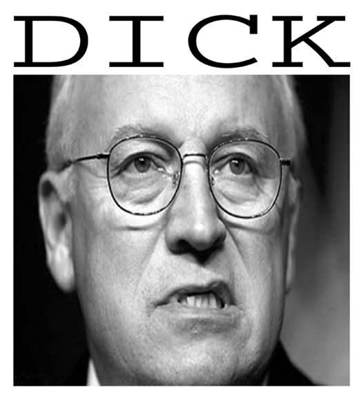 Dick Cheney...
