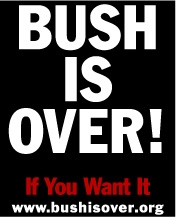 Bush Is Over!...