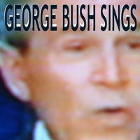George Bush Sings! T...