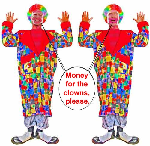 The clowns need mone...