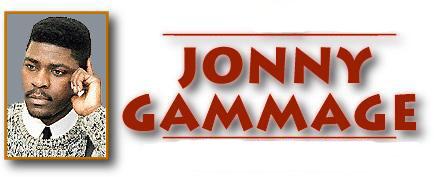 Unarmed, Jonny Gamma...