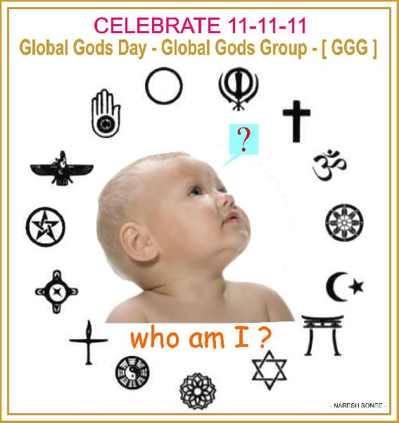 11-11-11 GLOBAL GODS...