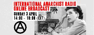 Tomorrow (3.4.): International Live Anarchist Radio Broadcast (2-6pm CET)