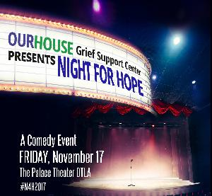 OUR HOUSE Grief Support Center Hosts 9th Annual Comedy Fundraiser