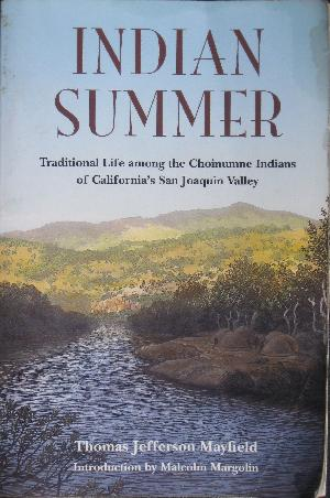 Indian Summer: Traditional Life Among the Choinumne Indians